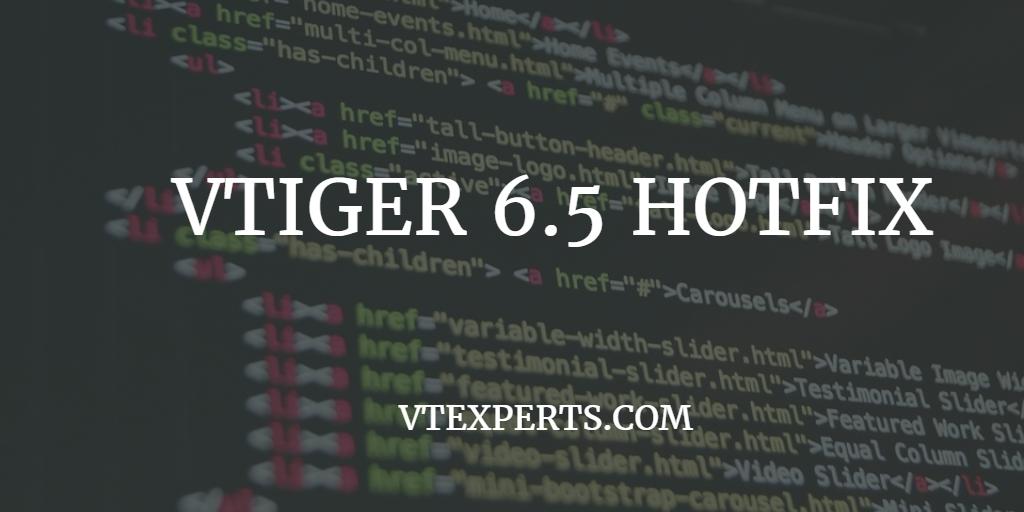 VTiger CRM 6 5 0 (hotfix - 20160714) Released - VTiger Experts