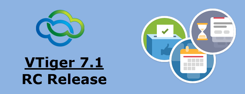 VTiger 7 1 RC Has been Released - VTiger Experts